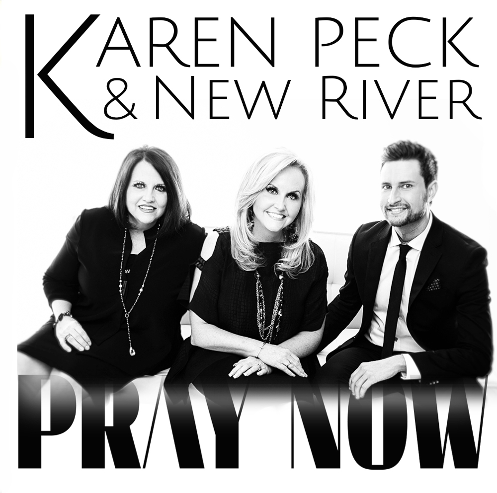 Karen Peck & New River Releases Highly Anticipated Album, PRAY NOW