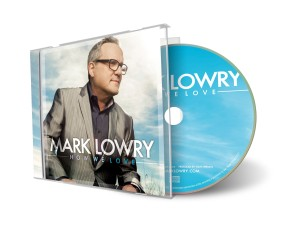 RECENT GMA HALL OF FAME INDUCTEE, MARK LOWRY RELEASES HOW WE LOVE