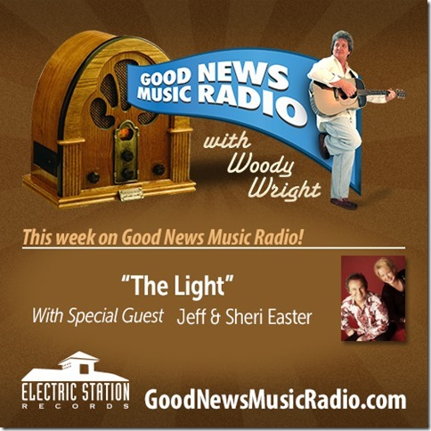 Jeff & Sheri Easter  On This Week on Good News Music Radio