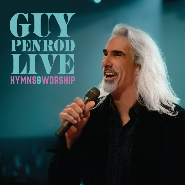 GRAMMY®-winning Artist Guy Penrod to Release LIVE Recording
