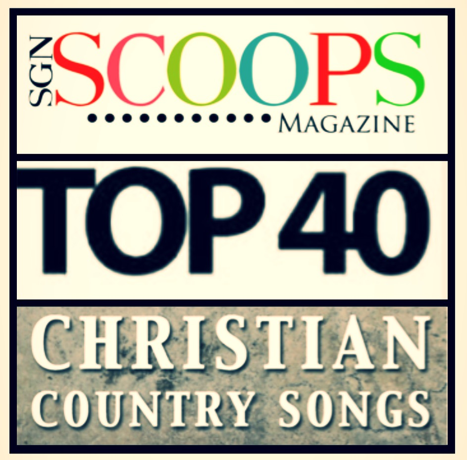 What are the Top 40 SGN Scoops Christian Country Songs