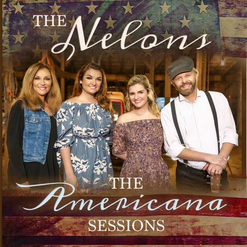 The Nelons The Americana Sessions Available Now