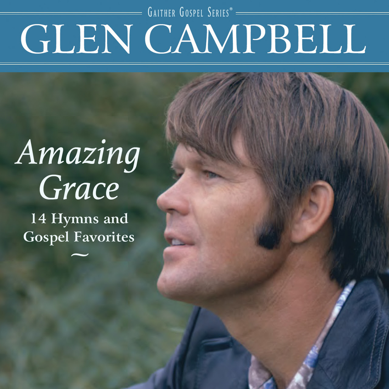 Gaither Music Group Pays Tribute to the Legacy of Music Icon Glen Campbell with Release of Gospel Collection