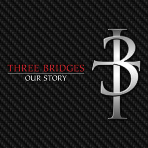 "Three Bridges tells ""Our Story"""