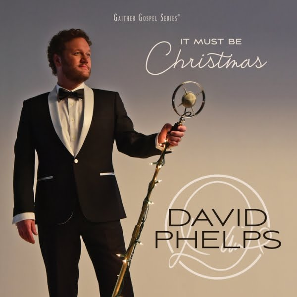 It Must Be Christmas: GRAMMY® Award-winningTenor DAVID PHELPS Records All-new Christmas CD and DVD