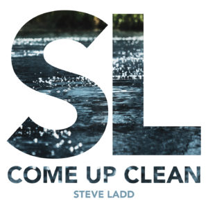Steve Ladd, Come Up Clean CD
