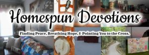 Cheryl Smith. Homespun Devotions